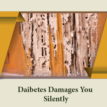 Diabetes Damages you Silently